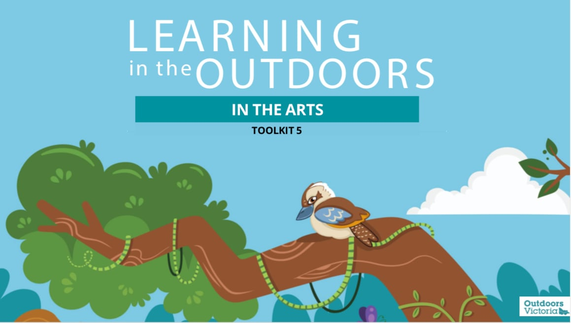 Learning in the Outdoors Toolkit 5- In The Arts
